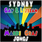 Sydney Gay & Lesbian Mardia Gras Songs by Various Artists
