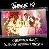 Table 19: Oberhofer's Ultimate Wedding Mixtape by Oberhofer