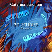 30 Studies For Piano von Caterina Barontini