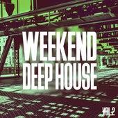 Weekend Deep House, Vol. 2 by Various Artists