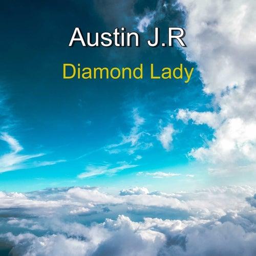 Diamond Lady by Austin Jr