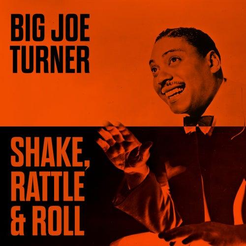 Shake, Rattle & Roll by Big Joe Turner