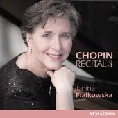 Chopin Recital, Vol. 3 by Janina Fialkowska