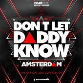 Don't Let Daddy Know - Amsterdam (The Official 2017 Compilation) by Various Artists