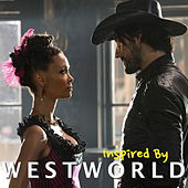 Inspired By 'Westworld' by Various Artists