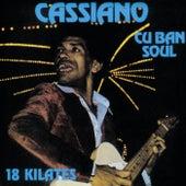 Cuban Soul: 18 Kilates de Cassiano