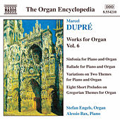 Works for Organ Vol. 6 by Marcel Dupre