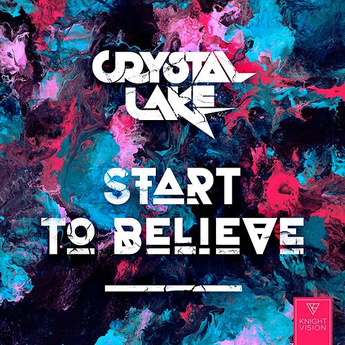 Start To Believe by Crystal Lake