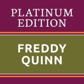 Freddy Quinn - Platinum Edition (The Greatest Hits Ever!) von Freddy Quinn