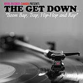 The Get Down (Boom Bap, Trap, Hip Hop and Rap) by Various Artists