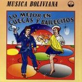 Lo Mejor en Cuecas y Bailecitos (Música Boliviana) de Various Artists