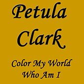 Color My World Who Am I de Petula Clark