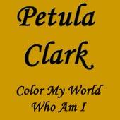 Color My World Who Am I von Petula Clark