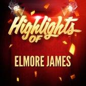 Highlights of Elmore James by Elmore James