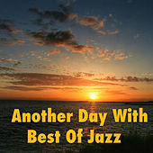 Another Day With Best Of Jazz von Various Artists