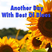 Another Day With Best Of Blues by Various Artists