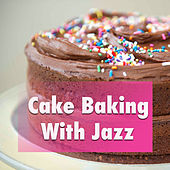 Cake Baking With Jazz de Various Artists