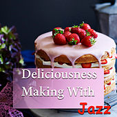 Deliciousness Making With Jazz von Various Artists