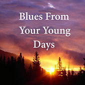 Blues From Your Young Days de Various Artists