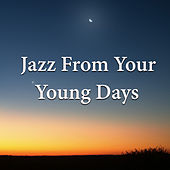 Jazz From Your Young Days de Various Artists