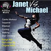 Janet Vs. Michael (Non-Stop Mix for Treadmill, Stair Climber, Elliptical, Cycling, Walking, Exercise) by My Fitness Music