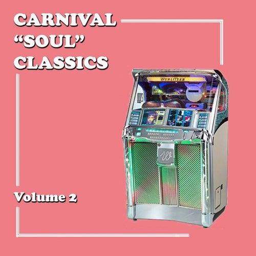 Carnival 'Soul' Classics, Volume 2 von Various Artists