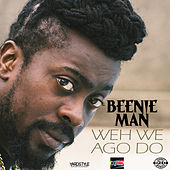Weh We Ago Do von Beenie Man