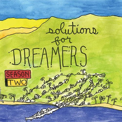 Solutions for Dreamers : Season 2 by Various Artists