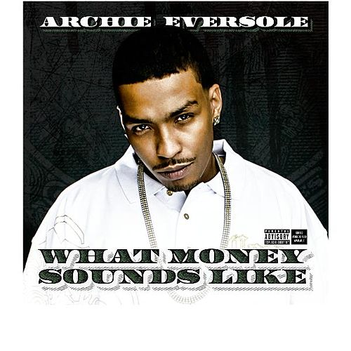 What Money Sounds Like by Archie Eversole
