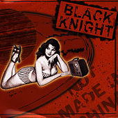 Not Made In China by Black Knight