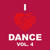 I Love Dance Vol. 4 by Various Artists