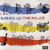 Babies Go The Police by Sweet Little Band