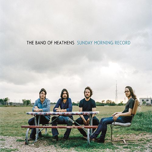 Sunday Morning Record by Band Of Heathens