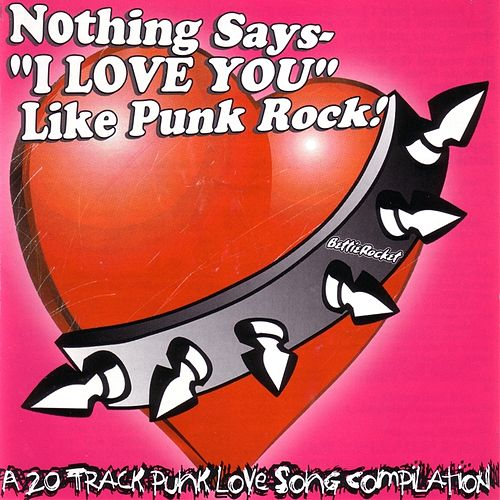 Nothing Says 'I Love You' Like Punk Rock - Vol. 1 by Various Artists