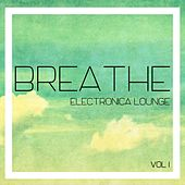 Breathe Electronica Lounge, Vol. 1 by Various Artists