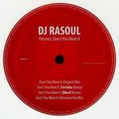 Don't You Want It de DJ Rasoul