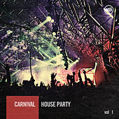 Carnival House Party, Vol. 1 von Various Artists