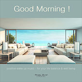 Good Morning, Vol. 1 (Positive Wake Up Music - For Your Live Ballance & Well Being) by Various Artists