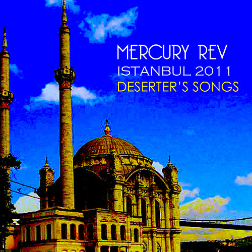 Istanbul 2011 by Mercury Rev