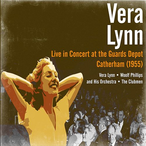 Vera Lynn - Live in Concert at the Guards Depot, Catherham (1955) by Vera Lynn