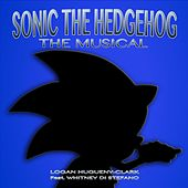 Sonic the Hedgehog: The Musical (feat. Whitney Di Stefano) by Logan Hugueny-Clark