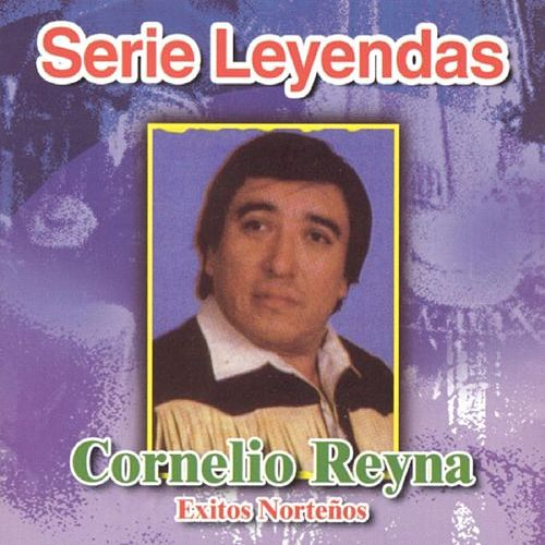 Serie Leyendas : Exitos Norteños by Cornelio Reyna