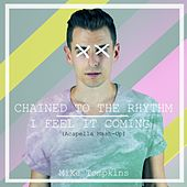 Chained to the Rhythm / I Feel It Coming by Mike Tompkins
