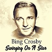Swinging On A Star de Bing Crosby