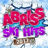 Abriss Ski Hits 2017 - Die Apres Schlager Party von Various Artists