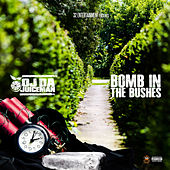 Bomb N Da Bush's by OJ Da Juiceman