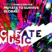 Mutate to Survive + Global by Danilo Ercole