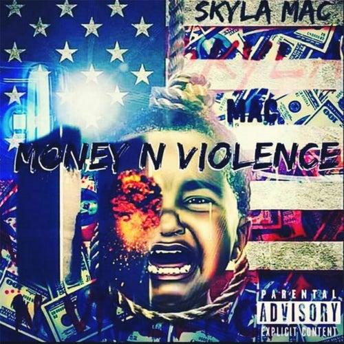 Money & Violence by Skyla Mac