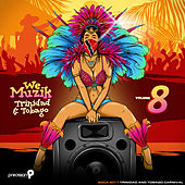 We Muzik (Soca 2017 Trinidad and Tobago Carnival), Vol. 8 by Various Artists