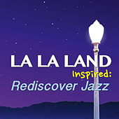 'La La Land' Inspired: Rediscover Jazz by Various Artists